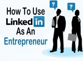 How To Use LinkedIn As AnEntrepreneur