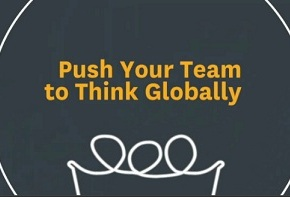 Push Your Team to Think Globally