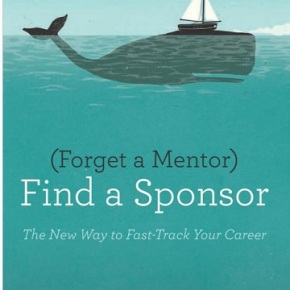 Want To Advance Your Career? Seek Out A Sponsor