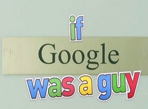 What If Google Was aGuy