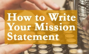 How to Write Your MissionStatement