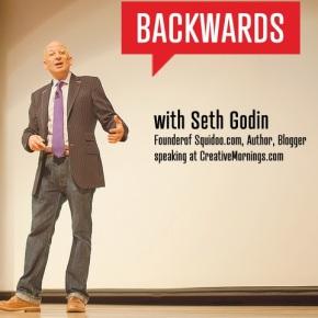 Seth Godin: ThinkingBackwards
