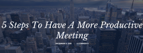 5 Steps To Have A More Productive Meeting
