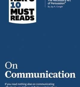"Book Review: ""HBR's 10 Must Reads – On Communication"""