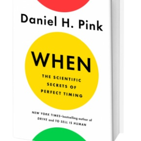 """Book Review: """"When – The Scientific Secrets of PerfectTiming"""""""